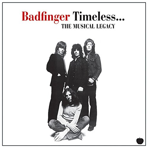 Timeless - The Musical Legacy Of Badfinger