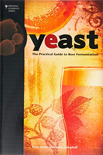 Yeast (Brewing Elements): The Practical Guide to Beer Fermentation