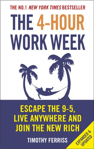 The 4-Hour Work Week: Escape the 9-5, Live Anywhere and Join the New Rich [Idioma Inglés]
